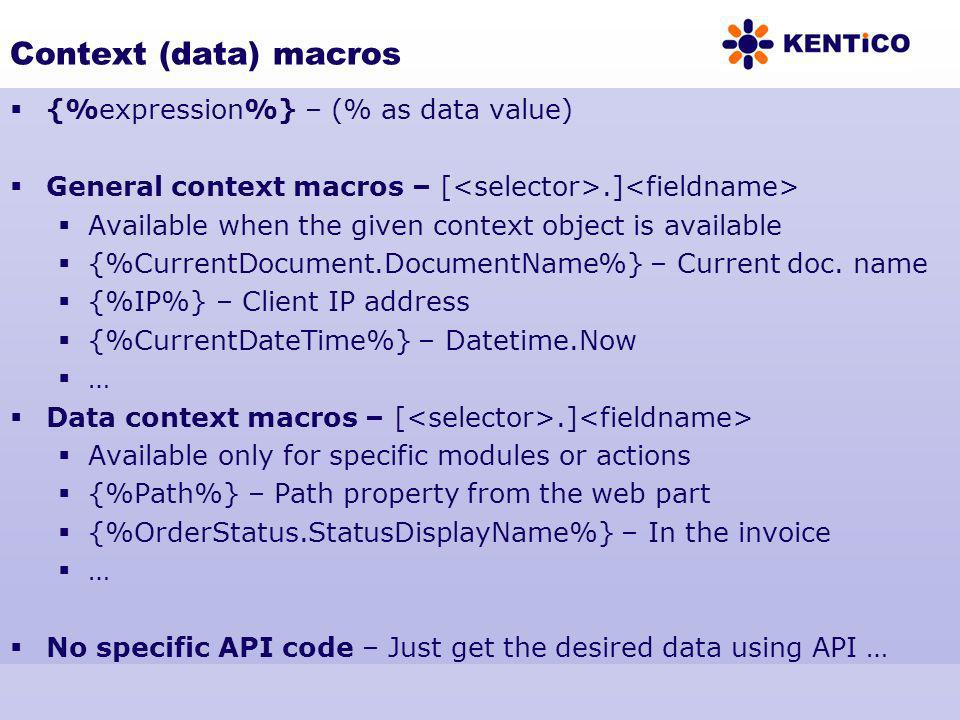 Context (data) macros {%expression%} – (% as data value)