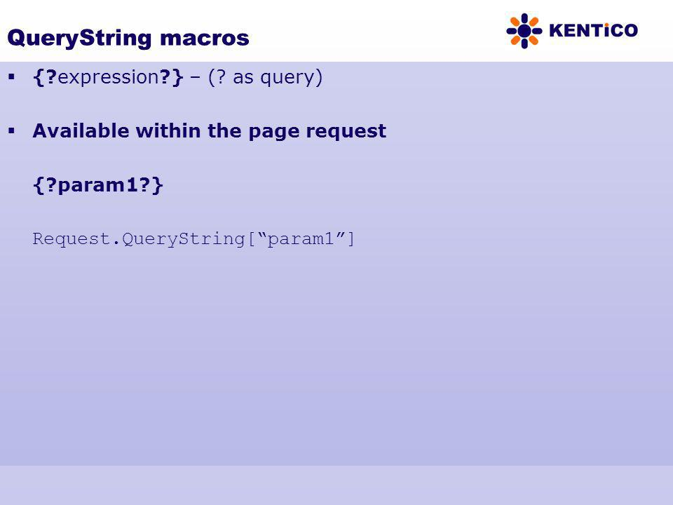 QueryString macros { expression } – ( as query)