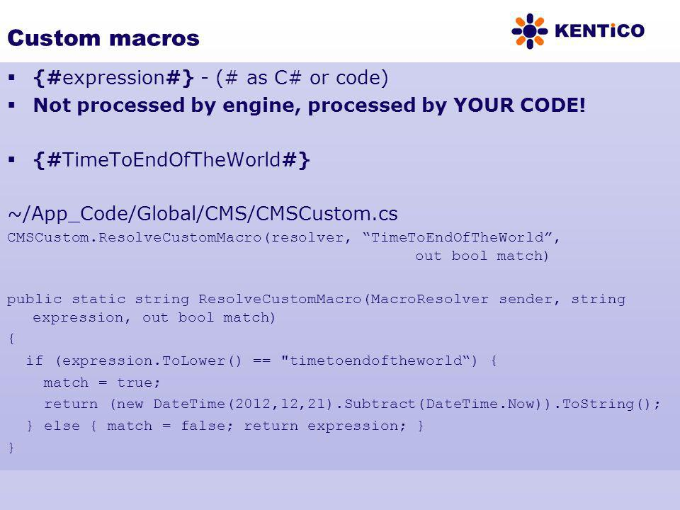 Custom macros {#expression#} - (# as C# or code)