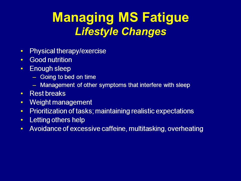 Managing MS Fatigue Lifestyle Changes