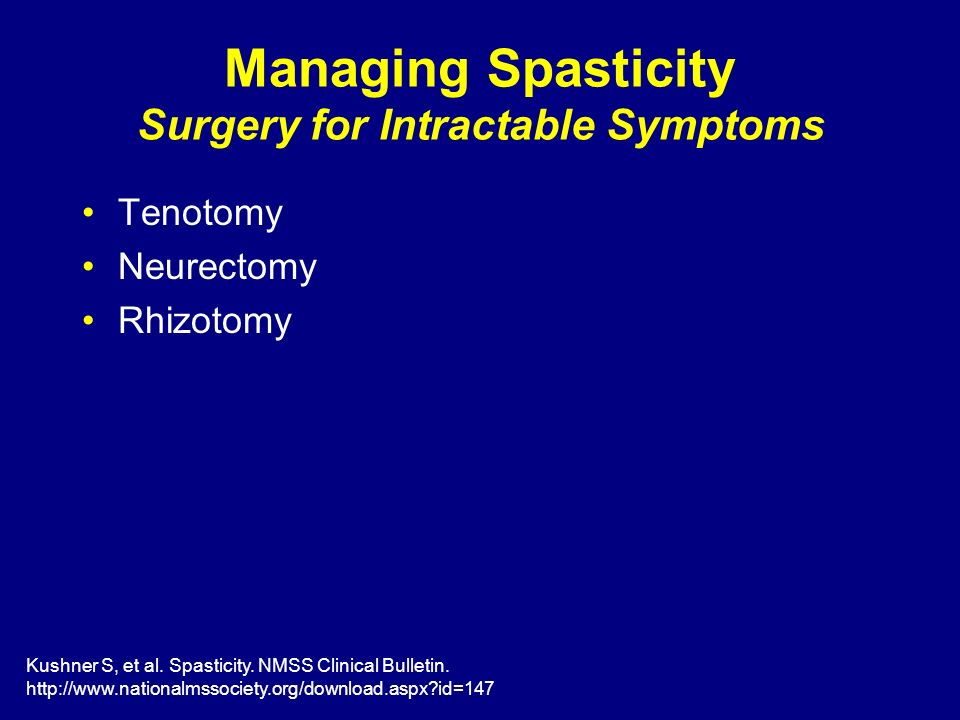 Managing Spasticity Surgery for Intractable Symptoms
