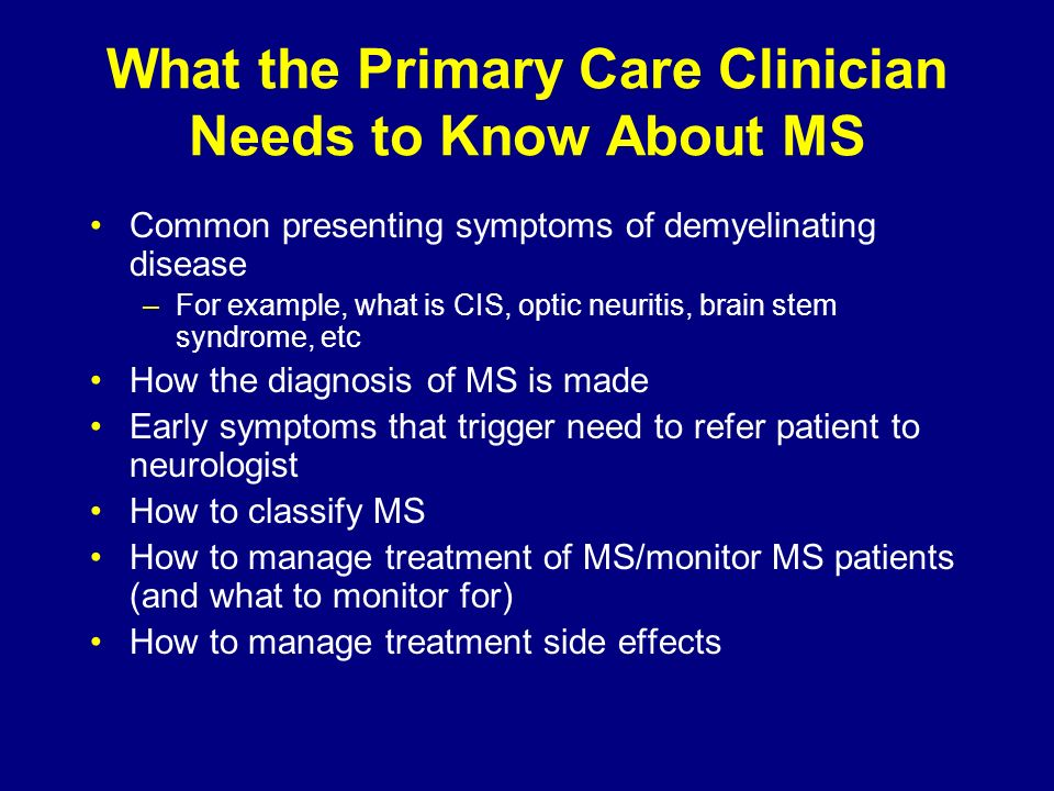 What the Primary Care Clinician Needs to Know About MS