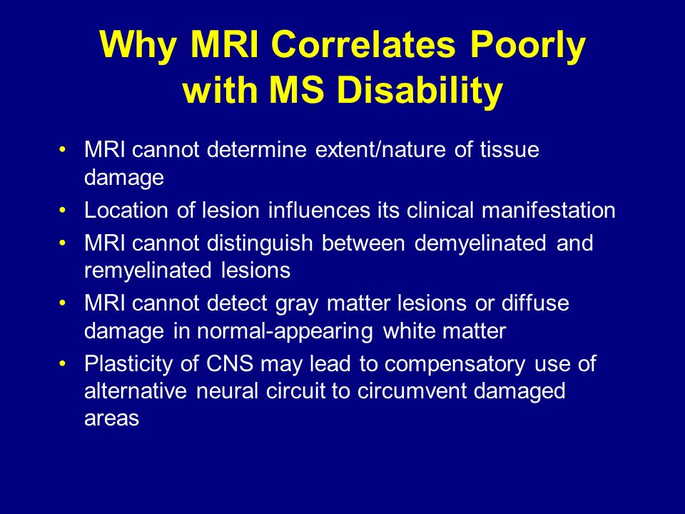 Why MRI Correlates Poorly with MS Disability