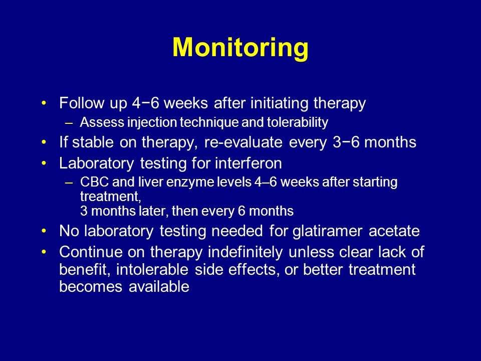Monitoring Follow up 4−6 weeks after initiating therapy