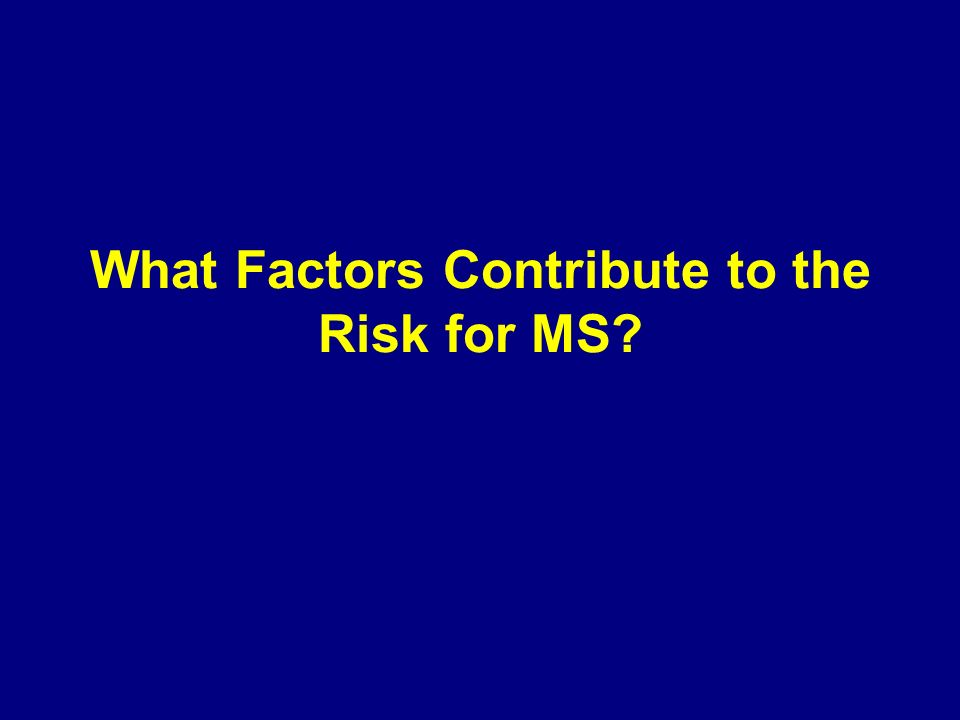 What Factors Contribute to the Risk for MS