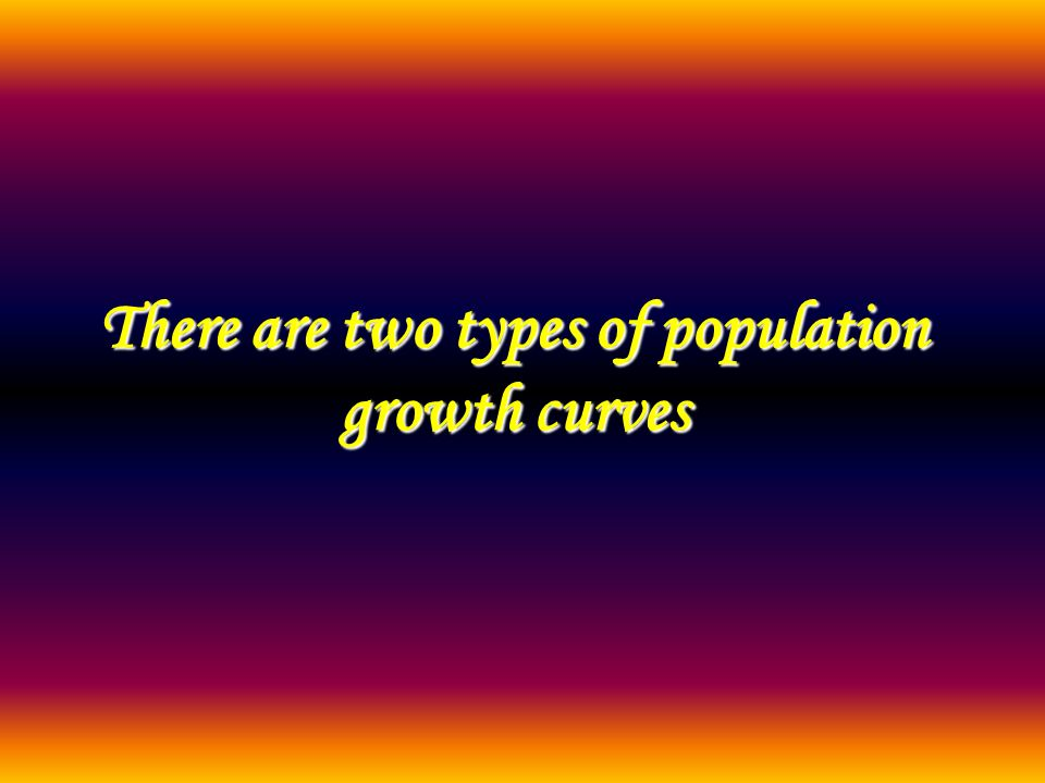 There are two types of population growth curves
