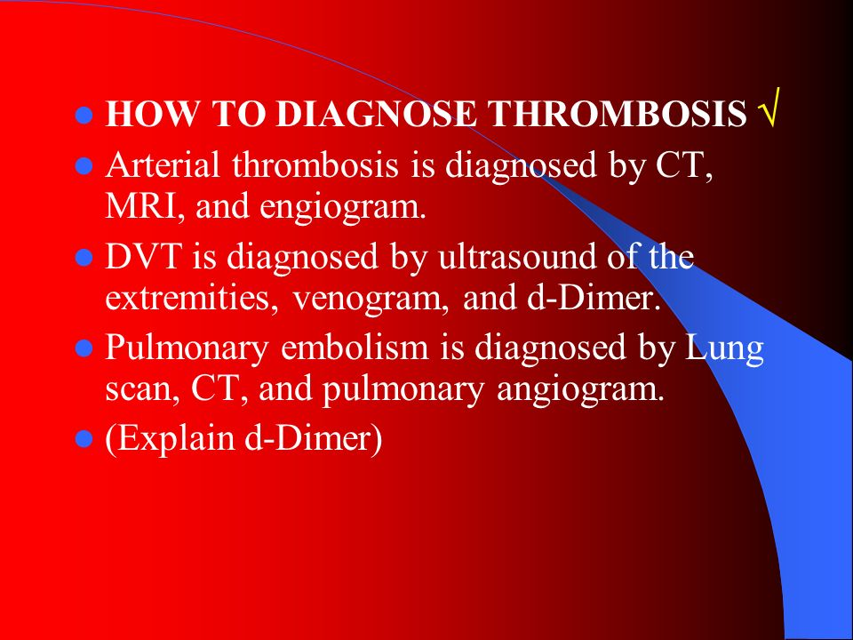 HOW TO DIAGNOSE THROMBOSIS 