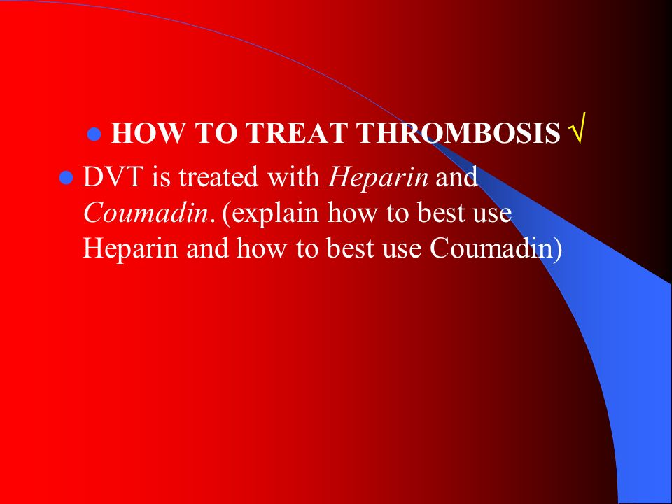 HOW TO TREAT THROMBOSIS 