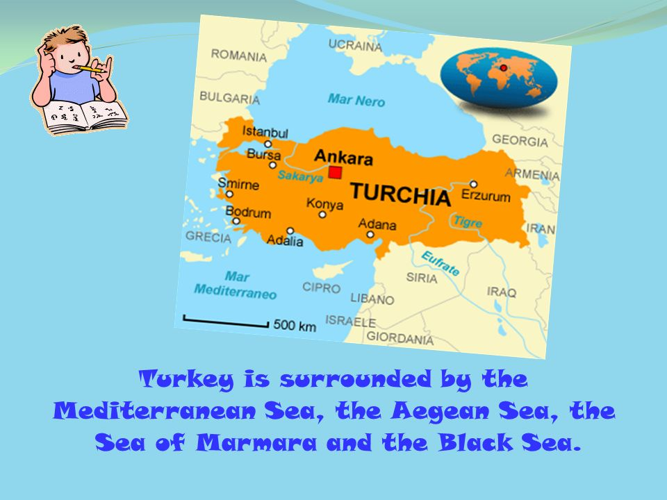 Turkey is surrounded by the Mediterranean Sea, the Aegean Sea, the
