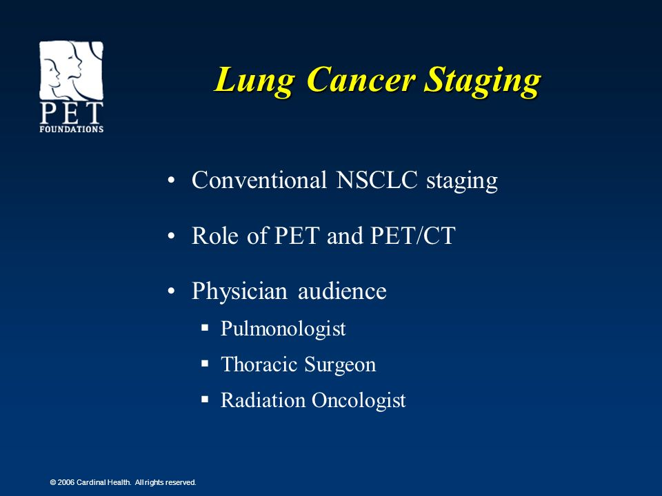 Lung Cancer Staging Conventional NSCLC staging Role of PET and PET/CT