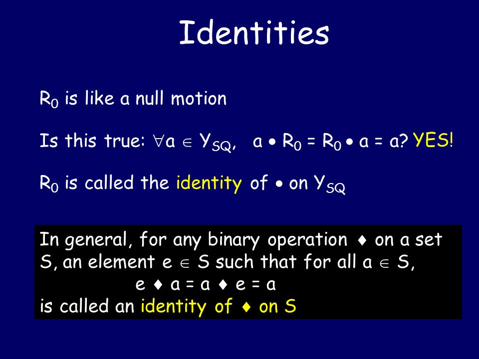 Identities R0 is like a null motion