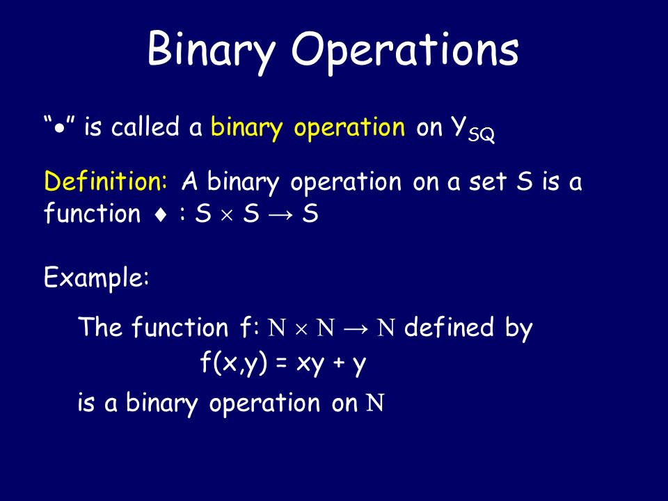 Binary Operations  is called a binary operation on YSQ