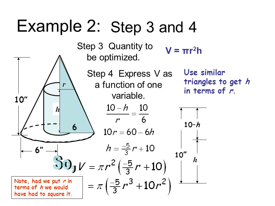 Example 2: Step 3 and 4 So, Step 3 Quantity to be optimized. V = πr2h