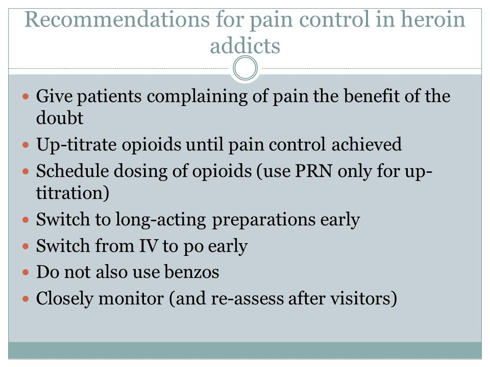 Recommendations for pain control in heroin addicts