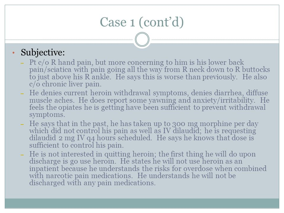 Case 1 (cont'd) Subjective: