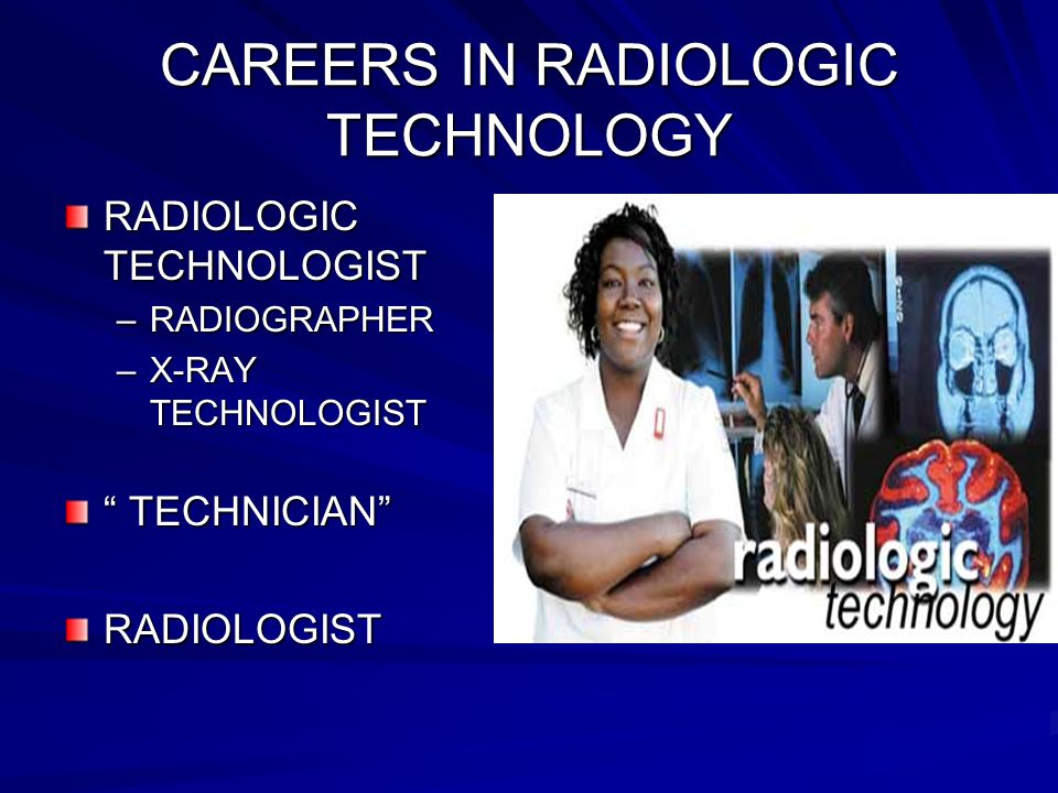 CAREERS IN RADIOLOGIC TECHNOLOGY