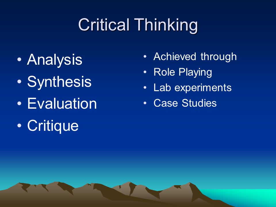 Critical Thinking Analysis Synthesis Evaluation Critique