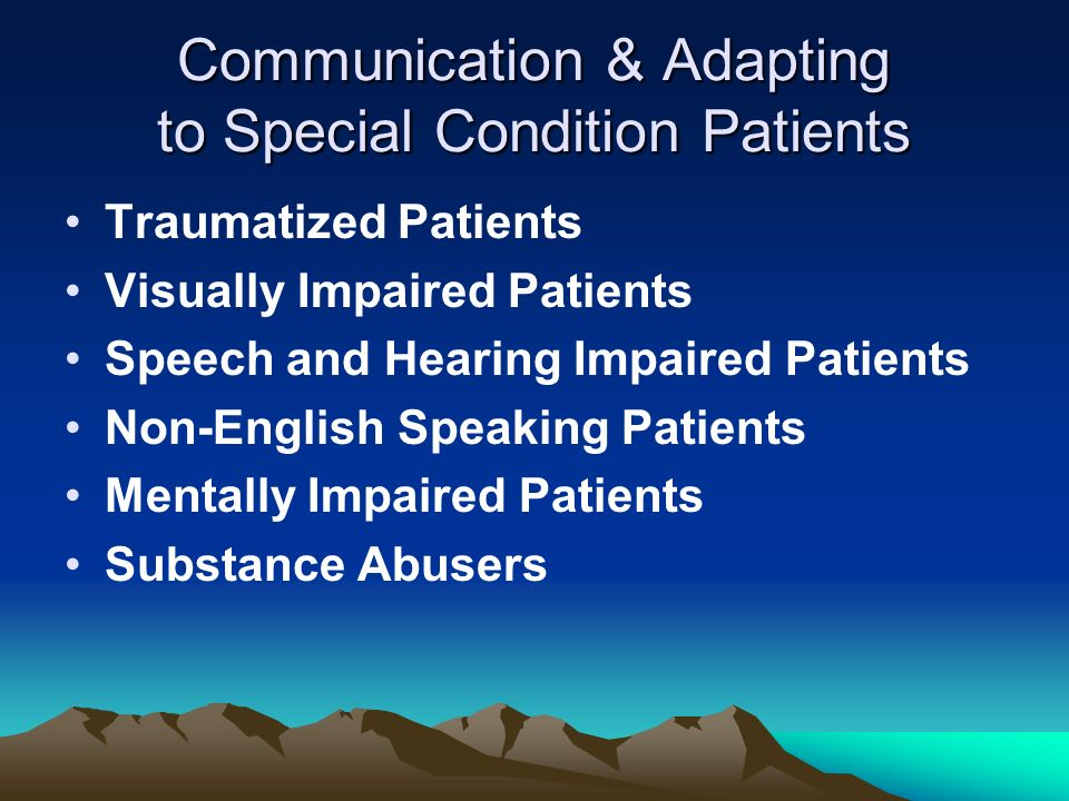 Communication & Adapting to Special Condition Patients