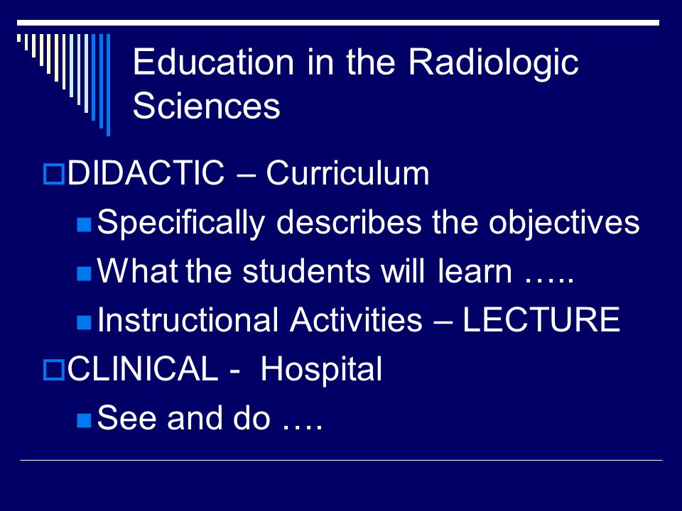 Education in the Radiologic Sciences