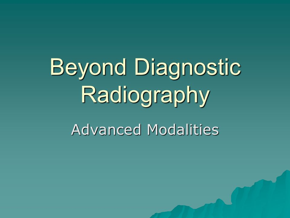 Beyond Diagnostic Radiography