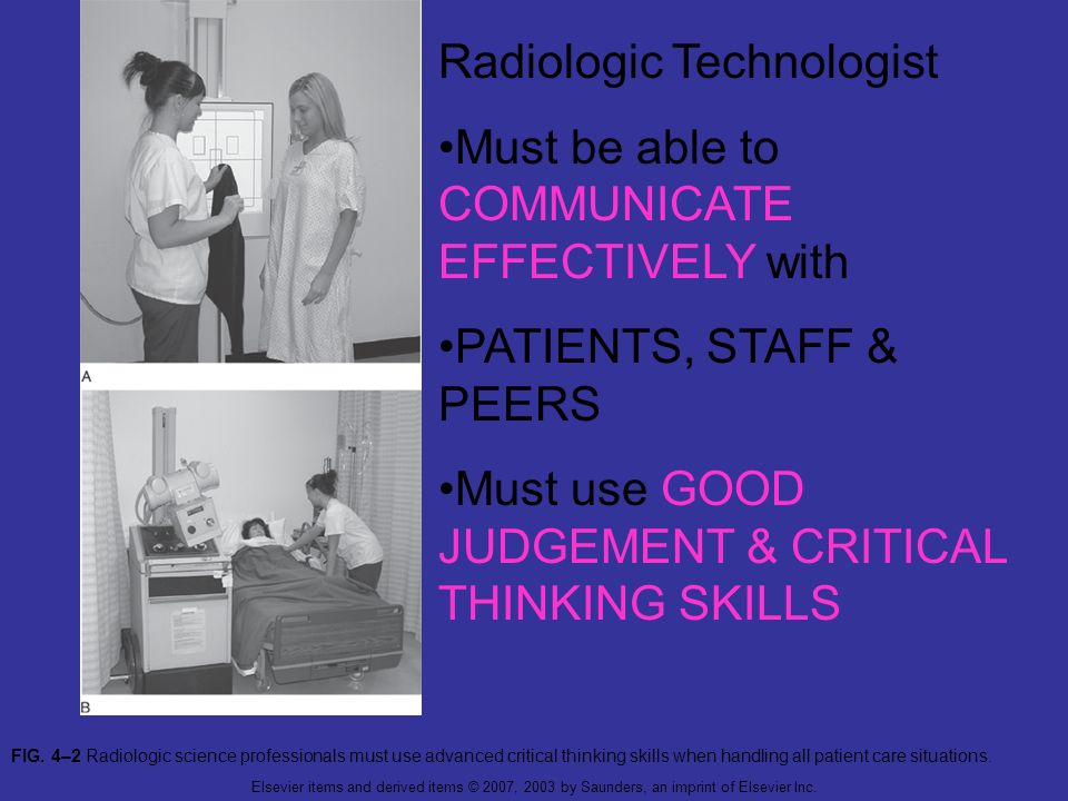 Radiologic Technologist Must be able to COMMUNICATE EFFECTIVELY with