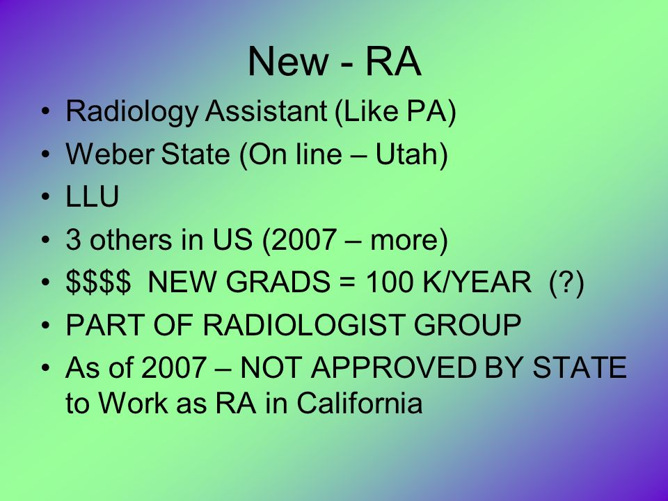 New - RA Radiology Assistant (Like PA) Weber State (On line – Utah)