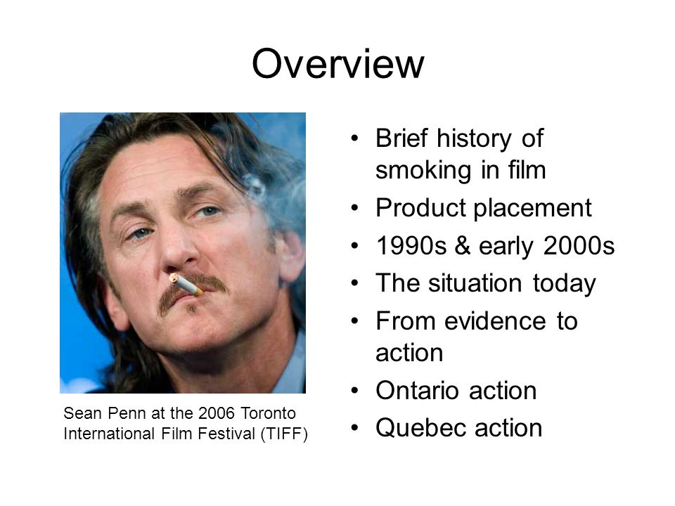 Overview Brief history of smoking in film Product placement
