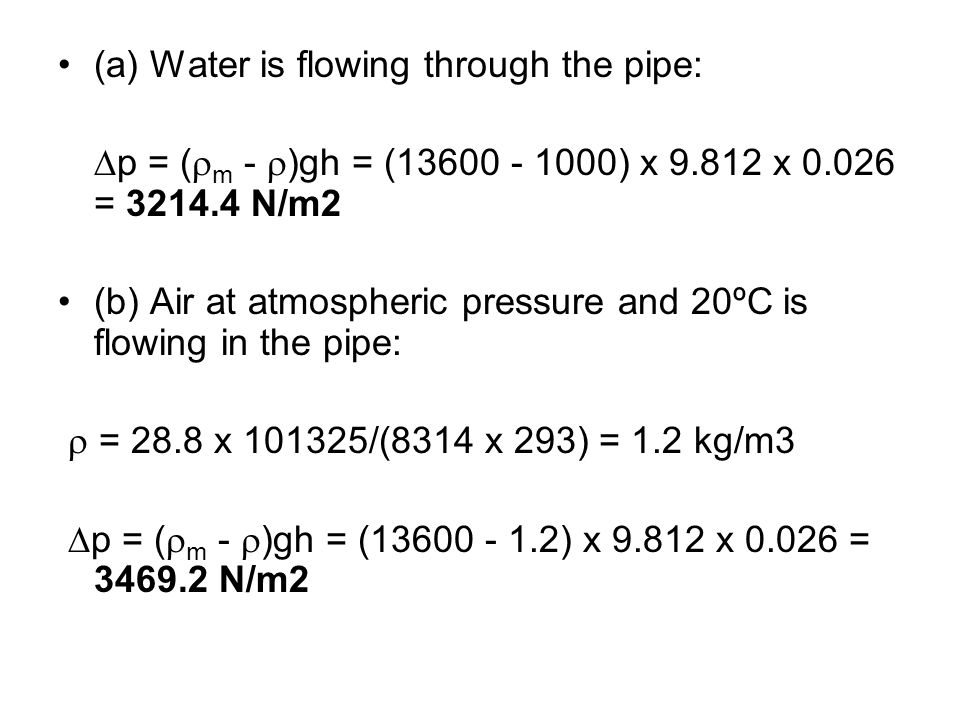 (a) Water is flowing through the pipe: