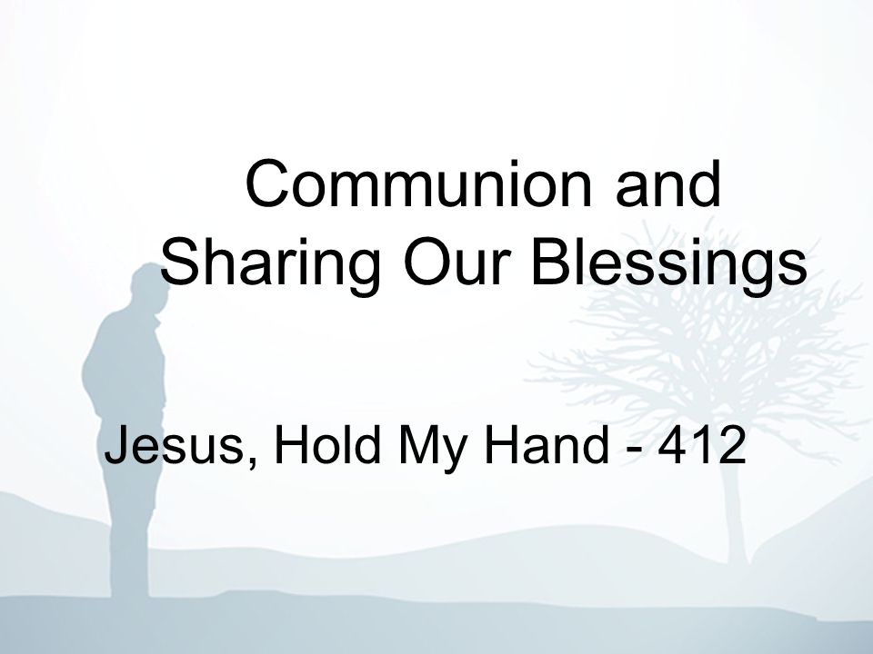 Communion and Sharing Our Blessings