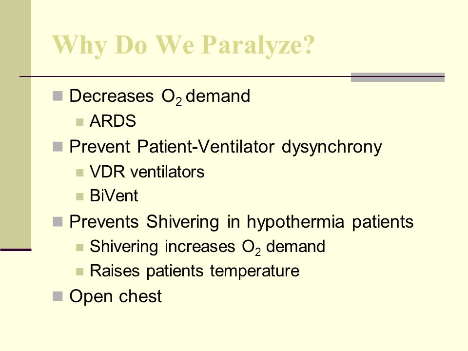 Why Do We Paralyze Decreases O2 demand