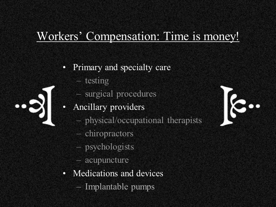Workers' Compensation: Time is money!