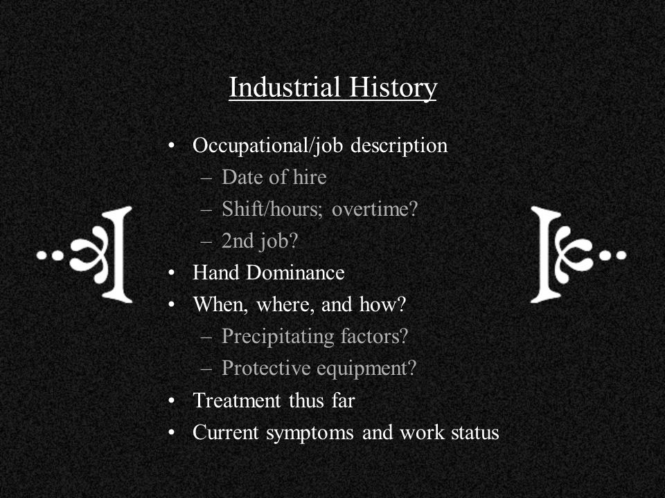 Industrial History Occupational/job description Date of hire