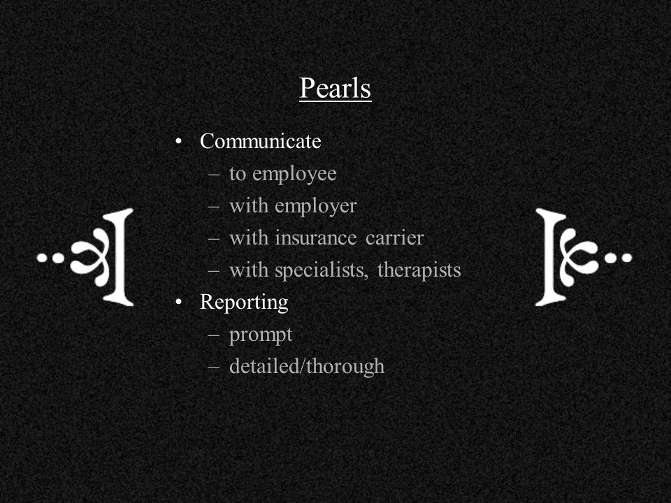 Pearls Communicate to employee with employer with insurance carrier