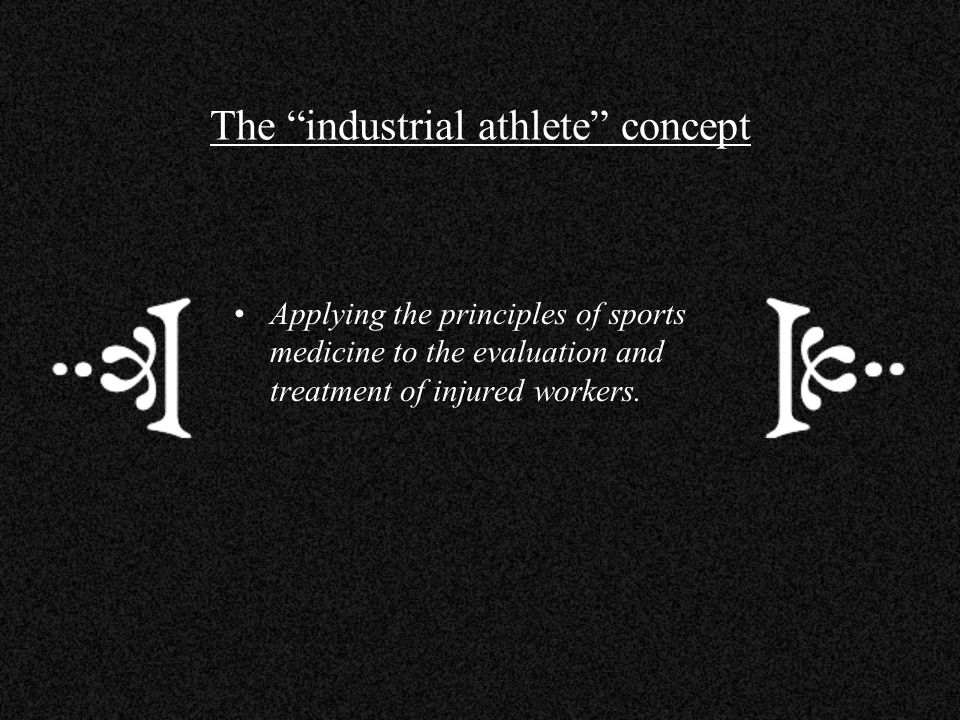 The industrial athlete concept