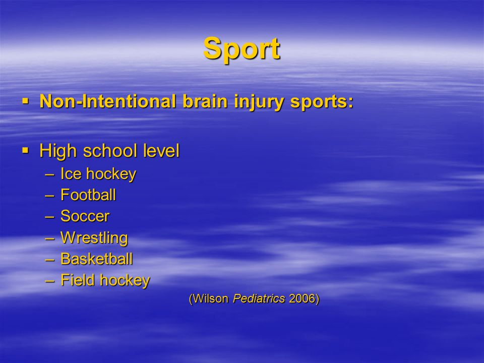 Sport Non-Intentional brain injury sports: High school level