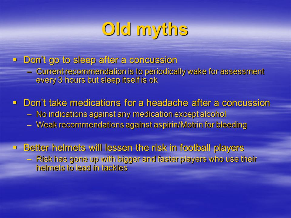 Old myths Don't go to sleep after a concussion