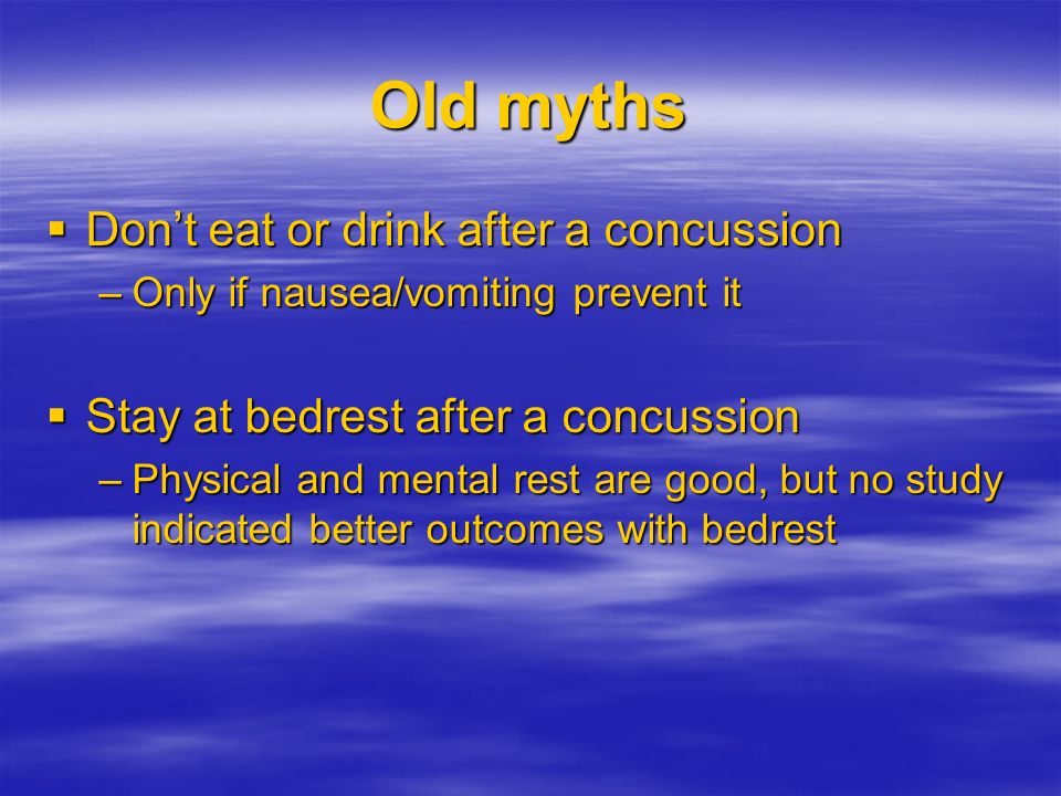 Old myths Don't eat or drink after a concussion