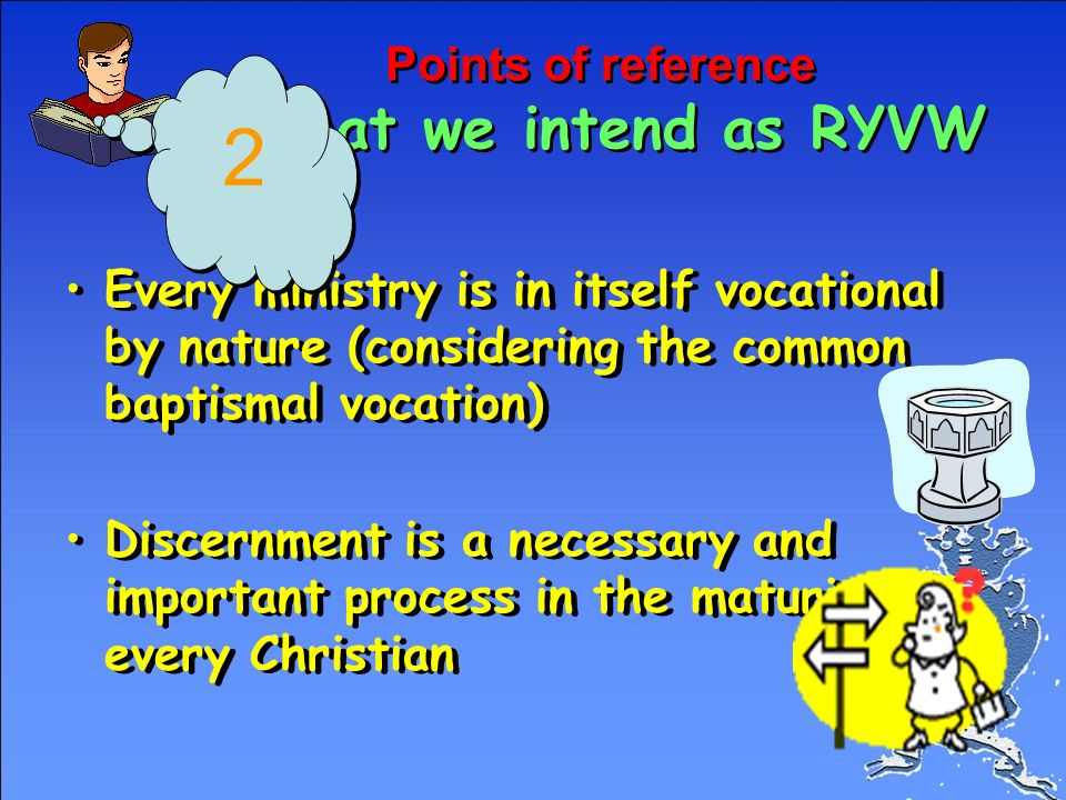 Points of reference What we intend as RYVW