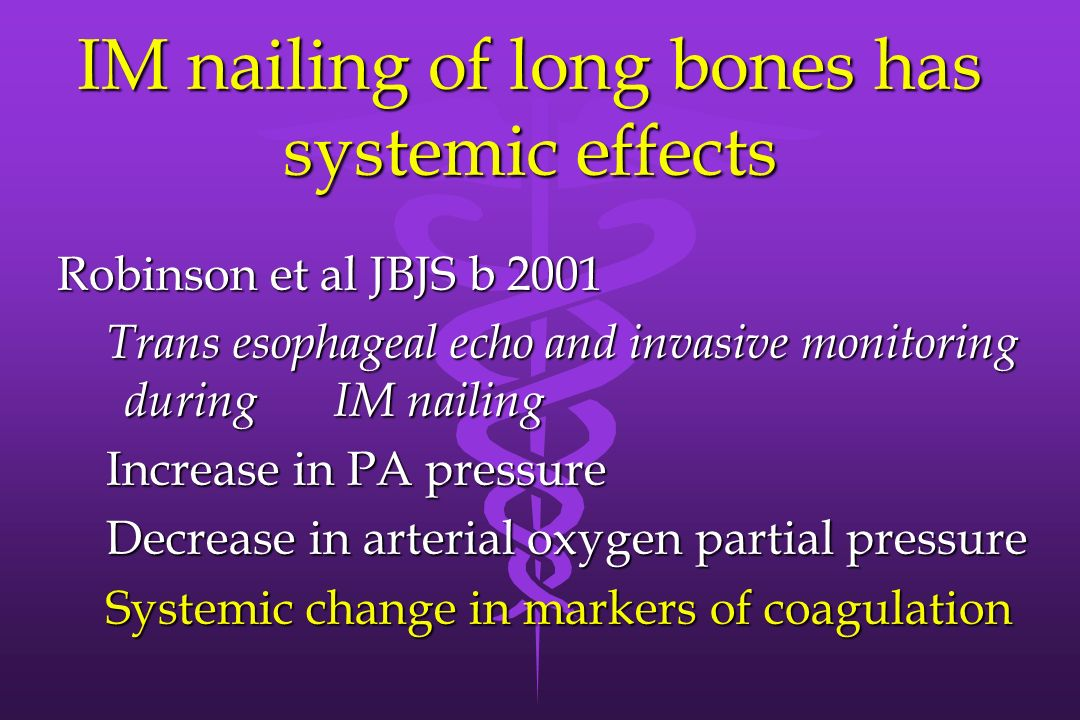 IM nailing of long bones has systemic effects