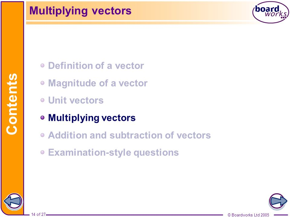 Contents Multiplying vectors Definition of a vector