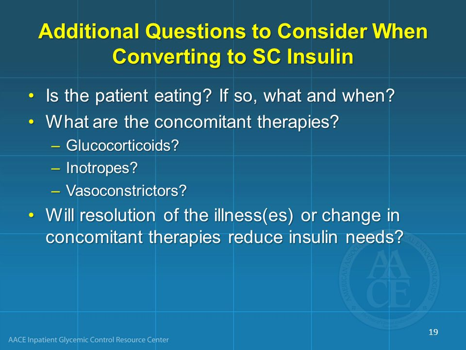 Additional Questions to Consider When Converting to SC Insulin