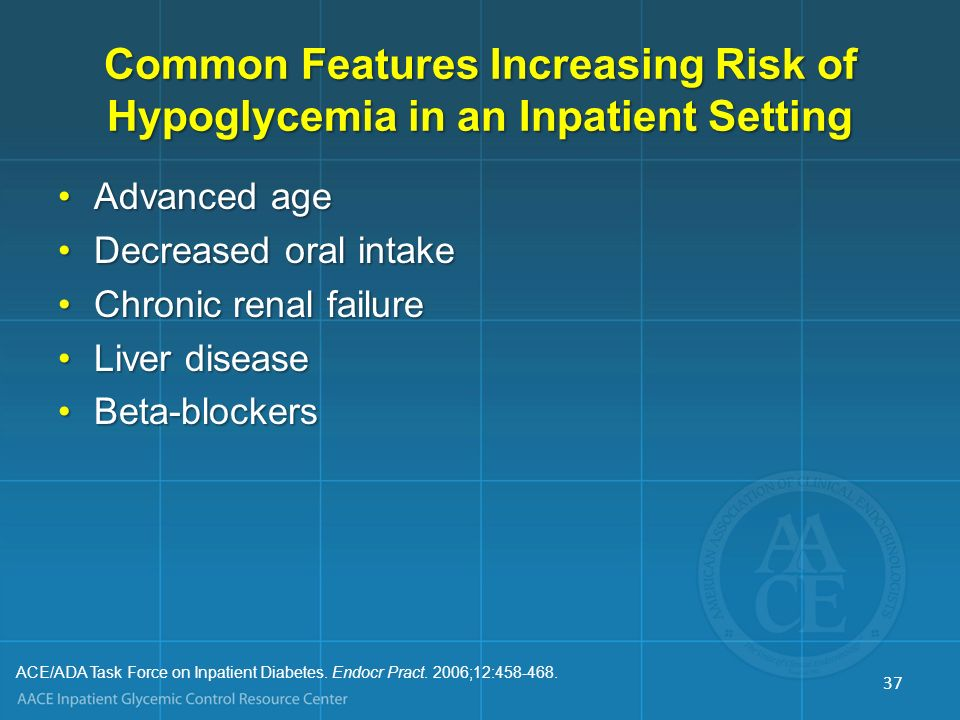 Common Features Increasing Risk of Hypoglycemia in an Inpatient Setting