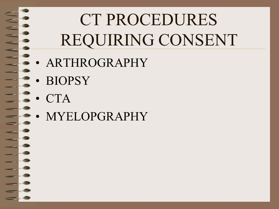 CT PROCEDURES REQUIRING CONSENT