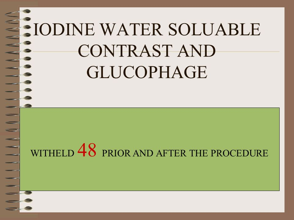 IODINE WATER SOLUABLE CONTRAST AND GLUCOPHAGE