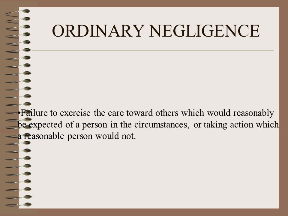 ORDINARY NEGLIGENCE