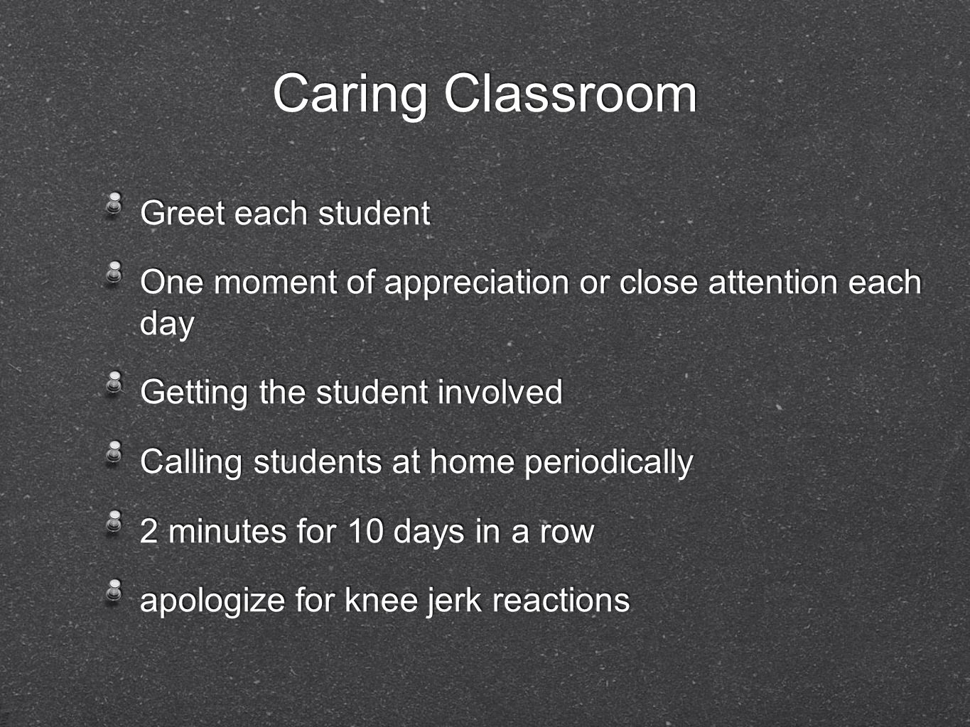 Caring Classroom Greet each student