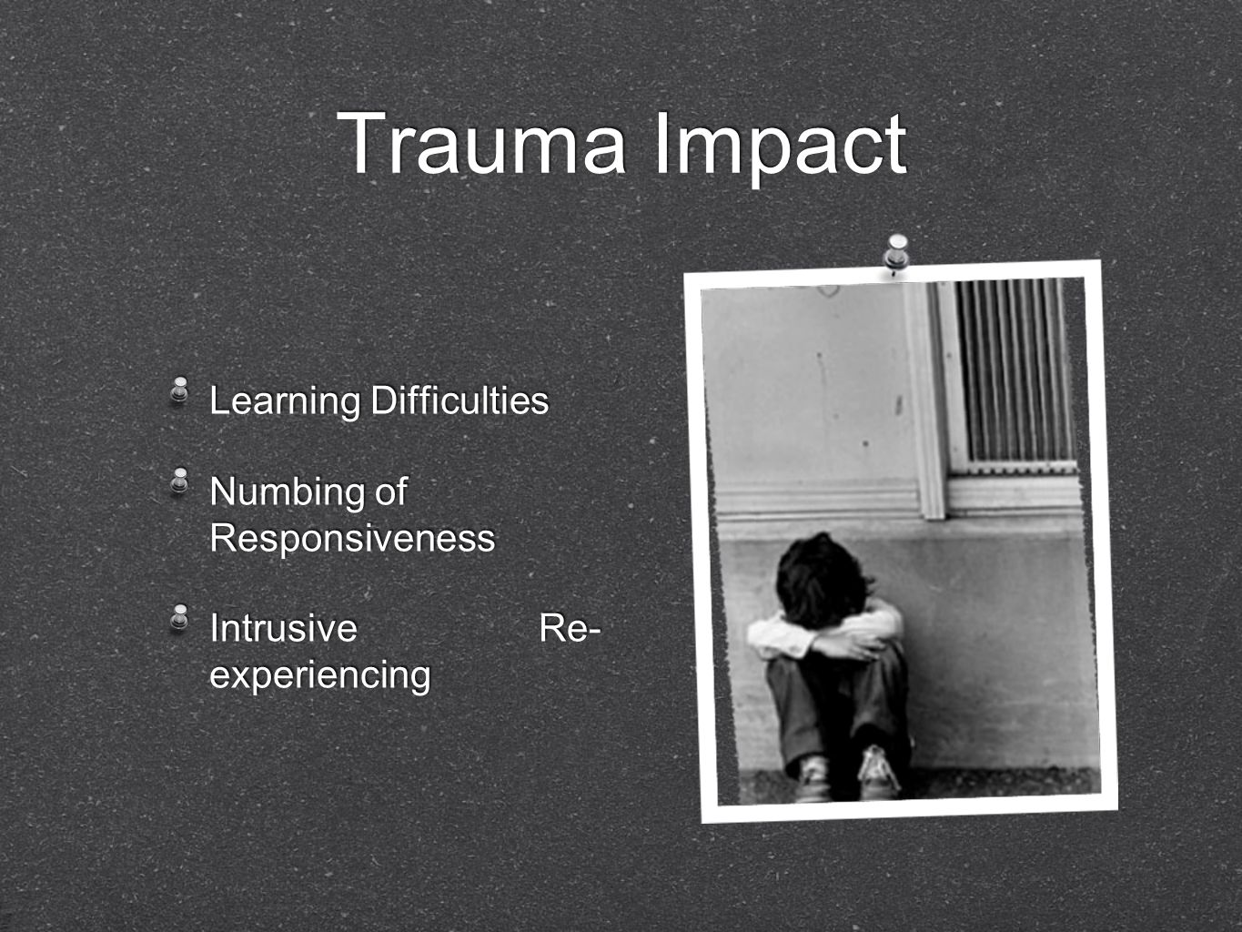 Trauma Impact Learning Difficulties Numbing of Responsiveness
