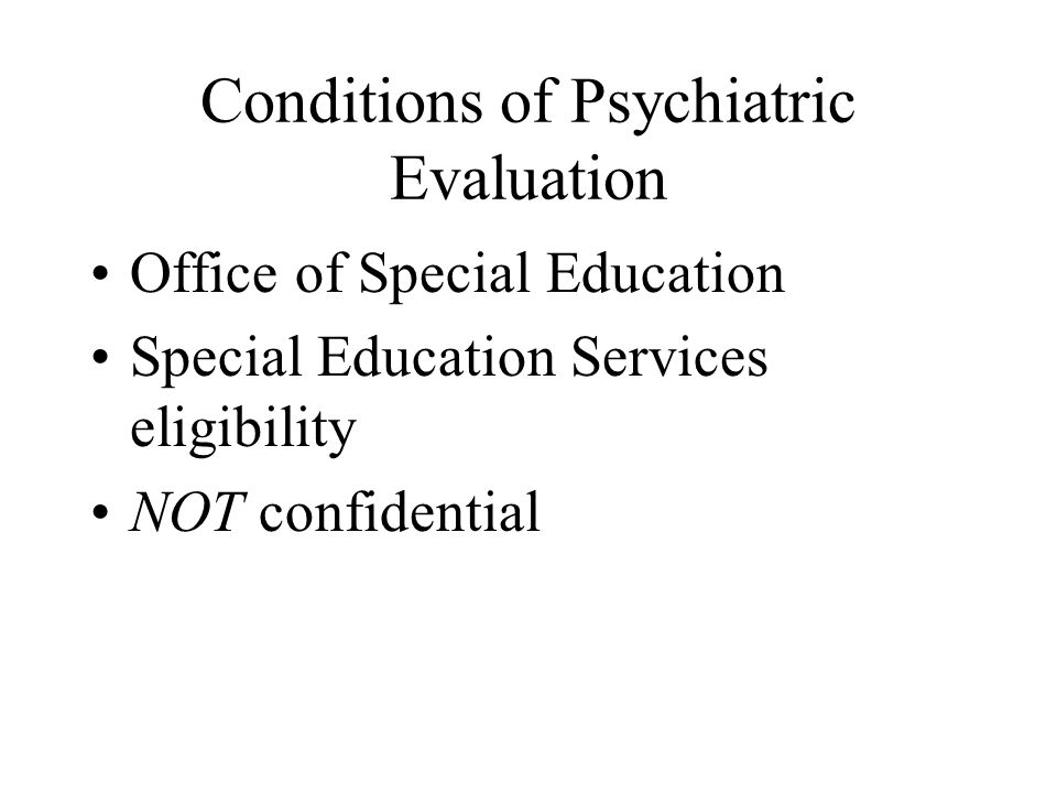 Conditions of Psychiatric Evaluation