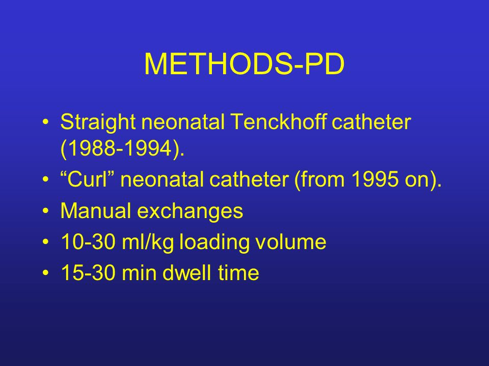 METHODS-PD Straight neonatal Tenckhoff catheter ( ).