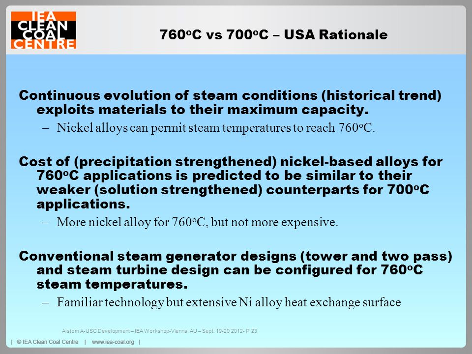 Nickel alloys can permit steam temperatures to reach 760oC.